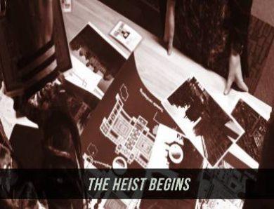 The heist begins